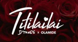 D'tunes - Titilailai ft Olamide [AuDio]