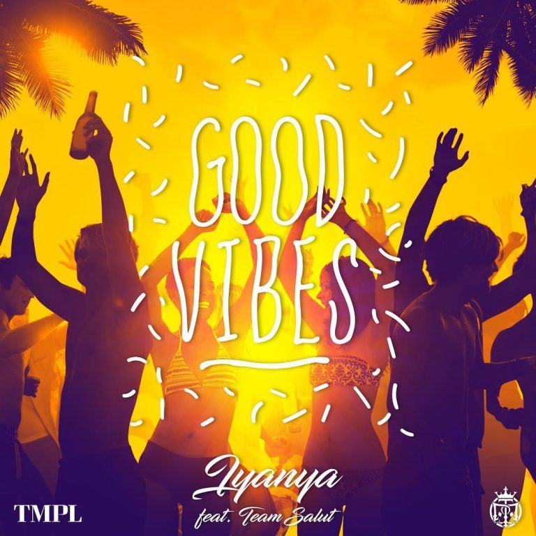 Iyanya - Good Vibes ft Team Salut [AuDio]