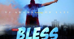 VJ Adams - Bless My Way ft Mr Eazi [ViDeo]