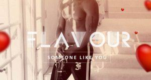 Flavour – Someone Like You [ViDeo]