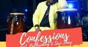 Harrysong - Confessions ft Seyi Shay & Patoranking [AuDio]