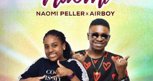 Naomi Peller – Naomi ft Airboy [AuDio]