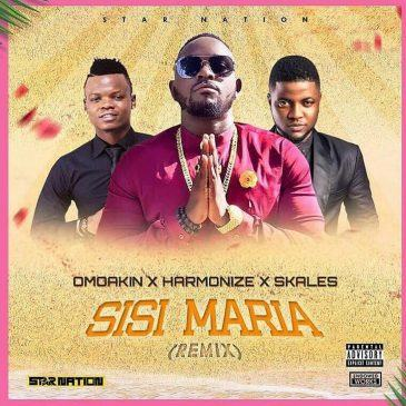 OmoAkin – Sisi Maria (Remix) ft Harmonize & Skales [ViDeo]