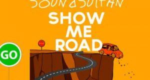 Sound Sultan – Show Me Road [AuDio + ViDeo]