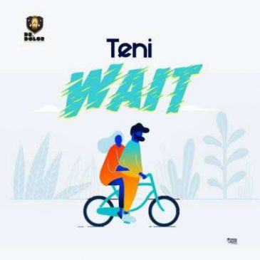 Teni – Wait [AuDio]