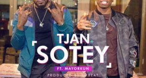 Tjan – Sotey ft Mayorkun [AuDio]
