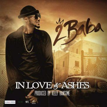 2Baba – In Love and Ashes [AuDio]