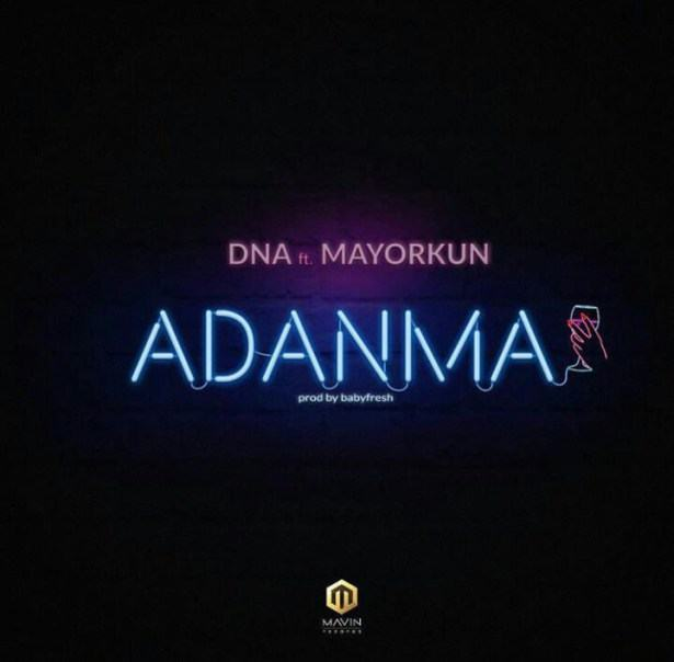 DNA – Adanma ft Mayorkun [AuDio]