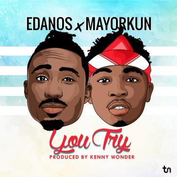 Edanos – You Try ft Mayorkun [AuDio]