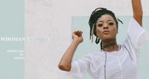 Efya – Whoman Woman [AuDio]