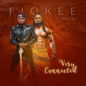 Fiokee – Very Connected ft Flavour [ViDeo]