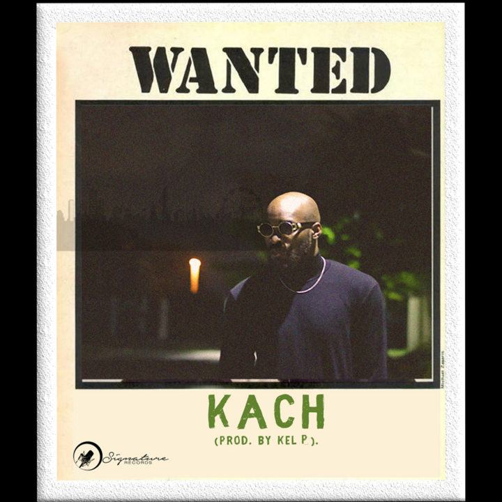Kach – Wanted [AuDio]