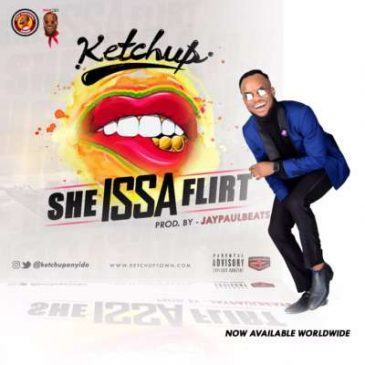 Ketchup – She Issa Flirt [AuDio]