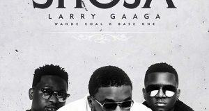 Larry Gaaga – Sho Ja ft Wande Coal & Base One [ViDeo]