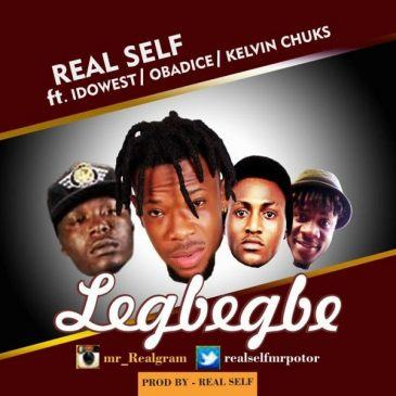 Mr. Real – Legbegbe ft Idowest, Obadice & Kelvin Chuks [ViDeo]