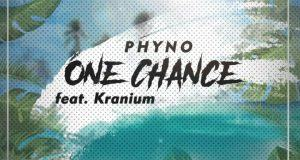 Phyno – One Chance ft Kranium [AuDio]