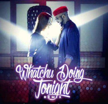 Banky W – Whatchu Doing Tonight (Remix) ft Susu [ViDeo]