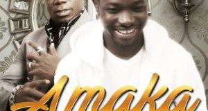 CJ Chris & Duncan Mighty – Amaka [AuDio]