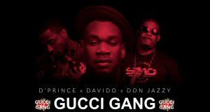 D'Prince – Gucci Gang ft Davido & Don Jazzy [ViDeo]
