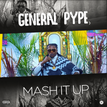 General Pype – Mash It Up [ViDeo]