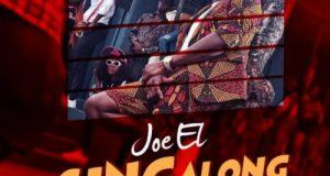 Joe El – Sing Along [ViDeo]