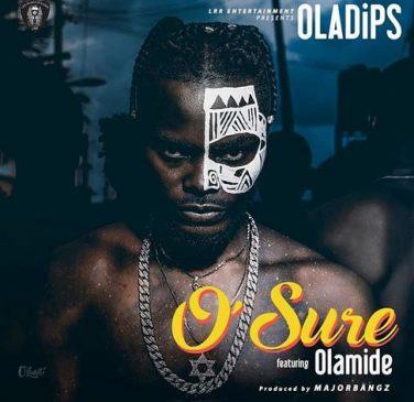 Oladips – O'Sure ft Olamide [AuDio]