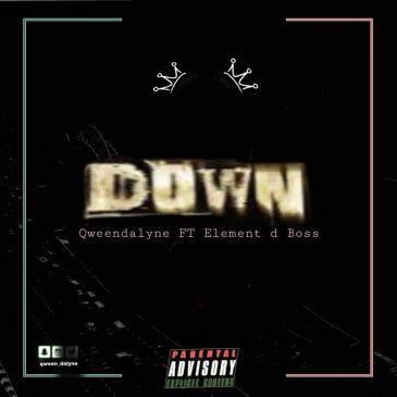 Qweendalyne - Down ft Element D Boss [ViDeo]