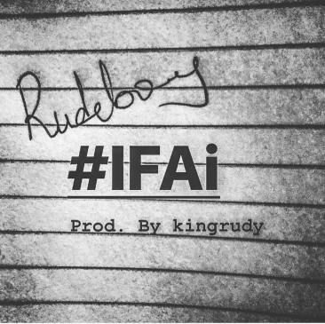 Rudeboy – #IFAi [AuDio]