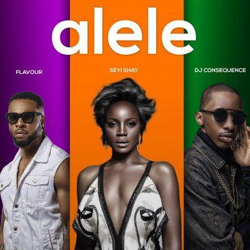 Seyi Shay – Alele ft Flavour & DJ Consequence [AuDio]