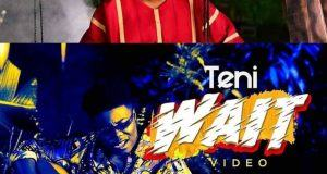 Teni – Wait [ViDeo]