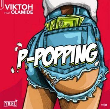 Viktoh – P-Popping ft Olamide [AuDio]