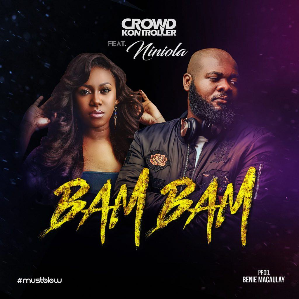 Crowd Kontroller – Bam Bam ft Niniola [AuDio]