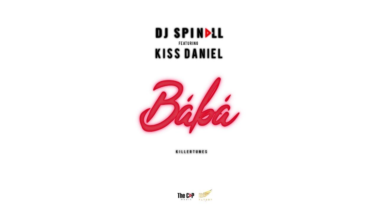 DJ Spinall – Baba ft Kizz Daniel [ViDeo]