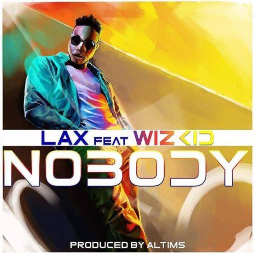 L.A.X – Nobody ft Wizkid [AuDio]