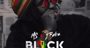 MS & 2Baba – Black AND Proud [AuDio]
