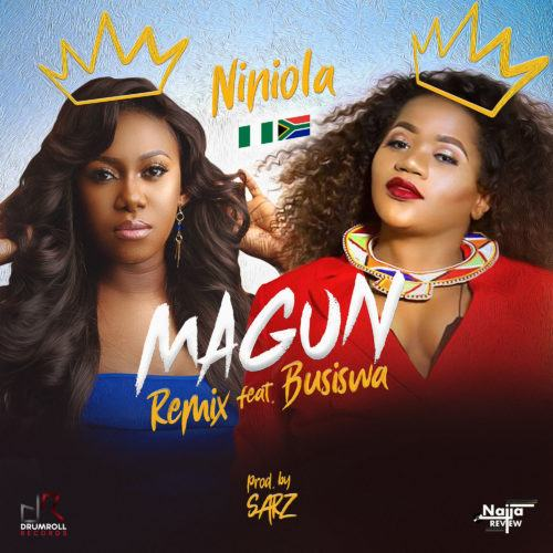 Niniola – Magun Remix ft Busiswa [AuDio]