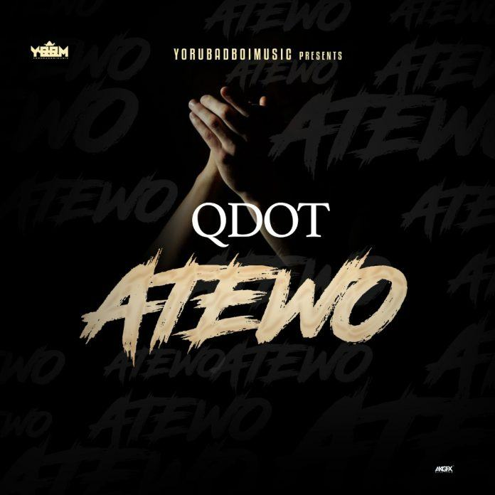Qdot – Atewo [AuDio]