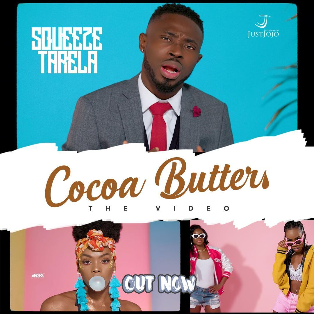 Squeeze Tarela – Cocoa Butter [ViDeo]