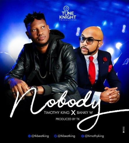 Timothy King – Nobody ft Banky W [AuDio]
