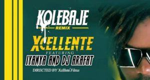 Xcellente – Ko Le Baje Remix ft Iyanya Dj Arafat Audio Video