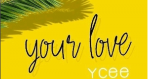 Ycee – Your Love [AuDio]