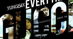 Yung6ix – Everything Gucci [AuDio]