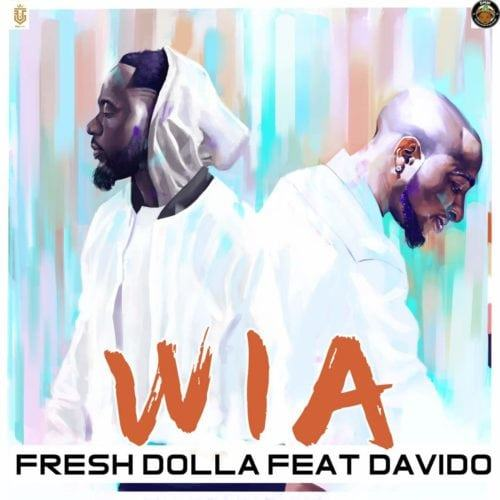 Fresh Dolla – Wia ft Davido [AuDio + ViDeo]