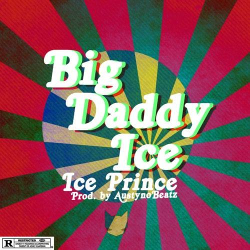 Ice Prince – Big Daddy Ice [AuDio]