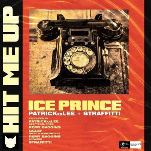 Ice Prince – Hit Me Up ft PatrickXXLee & Straffitti [AuDio]