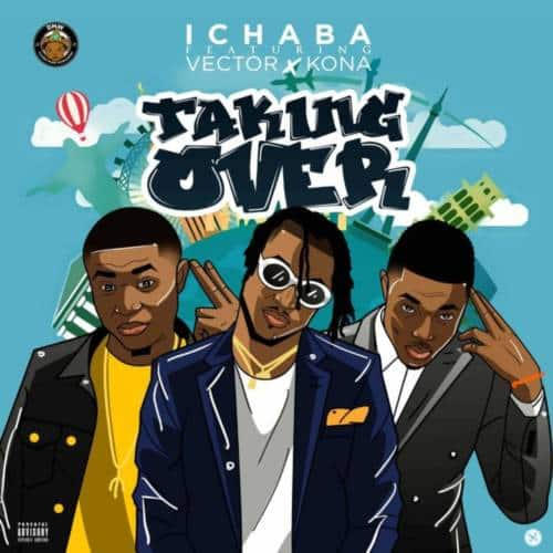 Ichaba – Taking Over ft Vector & Kona [AuDio]