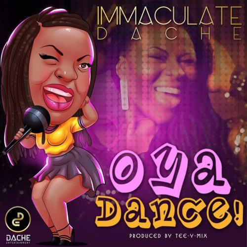 Immaculate Dache – Oya Dance [AuDio]