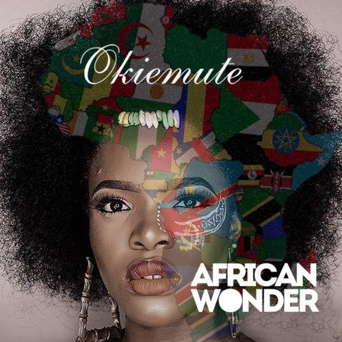 Okiemute (Project Fame Winner) – African Wonder [AuDio]