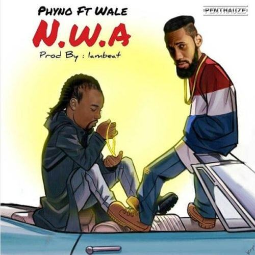 Phyno – N.W.A ft Wale [AuDio]