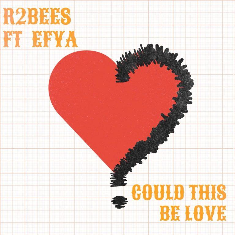 R2Bees – Could This Be Love ft Efya [AuDio]